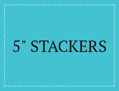 "5"" Stackers"