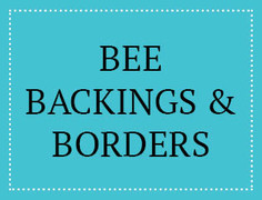 Bee Backings & Borders