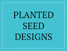 Planted Seed Designs